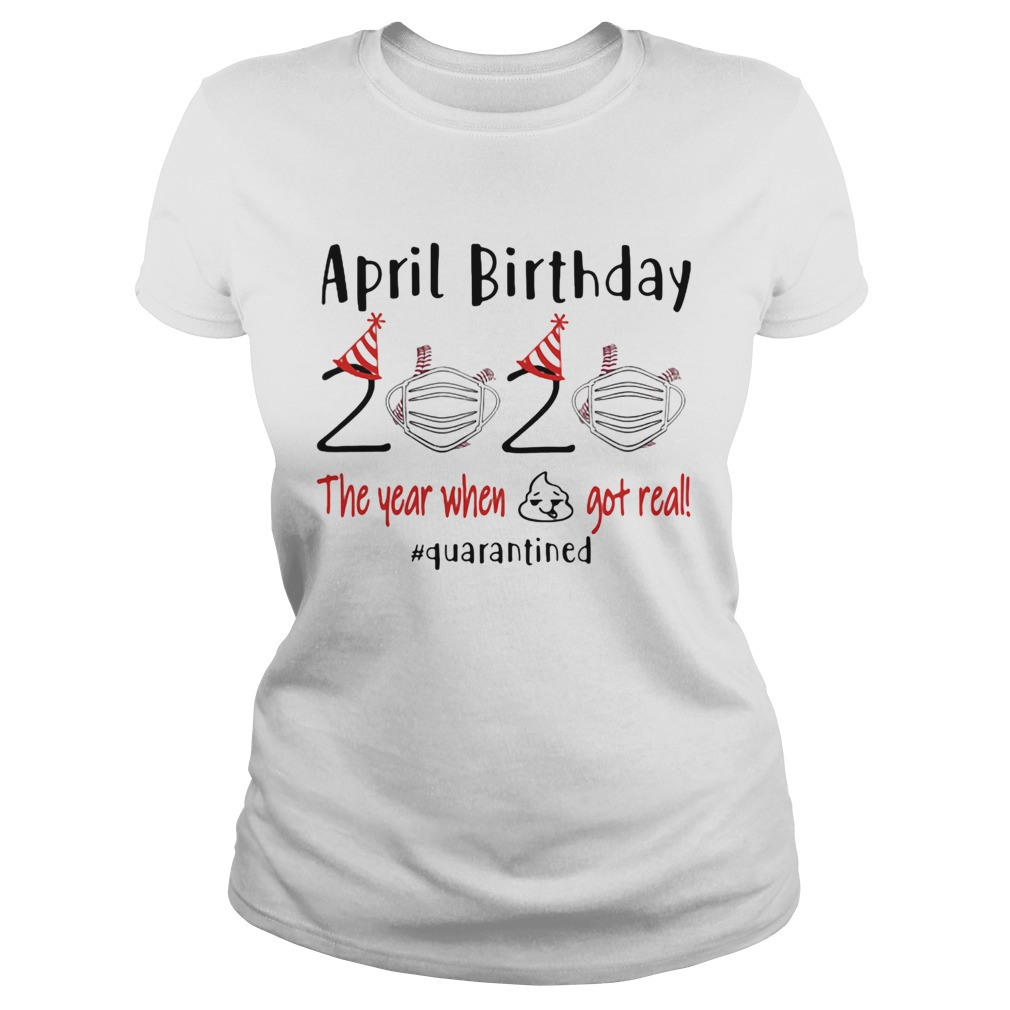 April birthday 2020 baseball mask the year when shit got real quarantined Classic Ladies