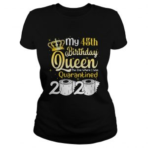 Born in 1975 My 45th Birthday Queen The One Where I was Quarantined Birthday 2020 Classic Ladies