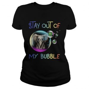 Elephant Stay Out Of My Bubble  Classic Ladies