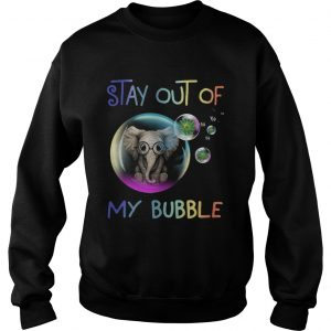 Elephant Stay Out Of My Bubble  Sweatshirt