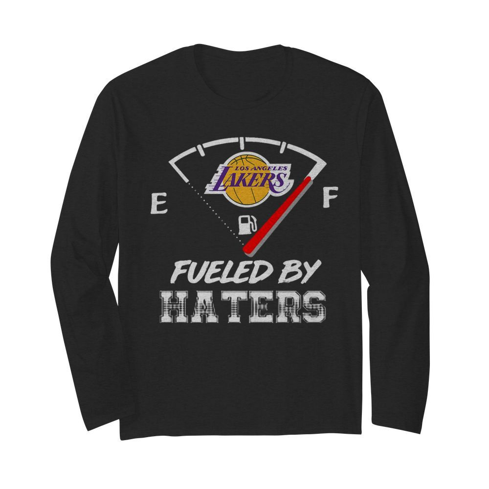 Los Angeles Lakers Nba Basketball Fueled By Haters Sports  Long Sleeved T-shirt