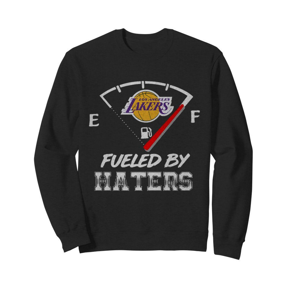 Los Angeles Lakers Nba Basketball Fueled By Haters Sports  Unisex Sweatshirt